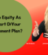 Home Equity As Retirment Plan