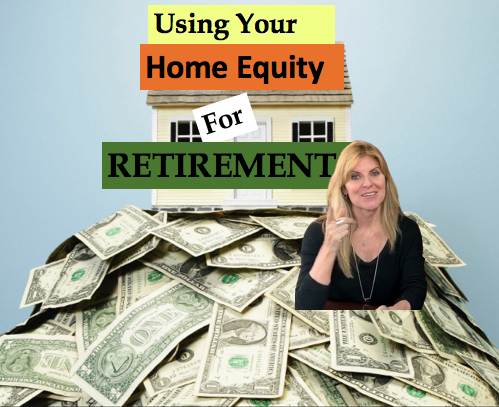 Home equity as your retirement plan