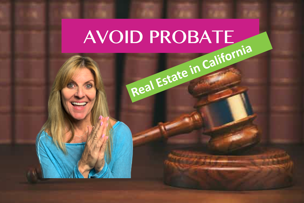 Why Avoid Probate - Real Estate in California